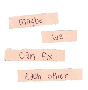 Can Fix: maybe  We  Can fix  Lach other