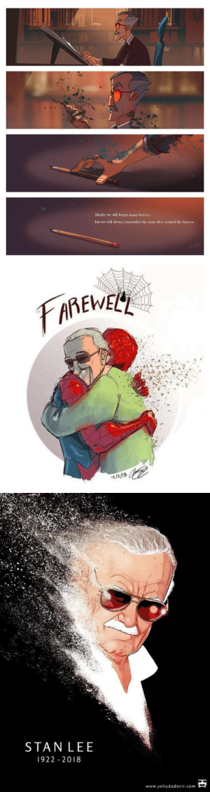 Stan, Stan Lee, and Heroes: Maybe we will forget many heroes  but we will always remember the man who created the heroes.   STAN LEE  922 2018  www.yehudadevir.com