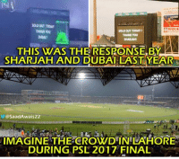 Memes, Dubai, and 🤖: MAYUR  SOLD OUT TODAY!  THANK YOU  THIS WAS THE RESPONSE BY AN  SHARJAH AND DUBAI LAST YEAR  @Saad Awais22  IMAGINE THE CROWD IN LAHORE  DURING PSL 2017 FINAL <3