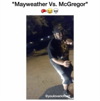"""Boxing, Mayweather, and Memes: """"Mayweather Vs. McGregor""""  @youloverich McGregor in the ring """"FOOK THIS BOXING SHIT""""!! 🥊😂😭 w- @bigprimetime @thenotoriousmma @floydmayweather FloydMayweather ConorMcGregor Floyd McGregor UFC MMA Boxing Professional Sports"""