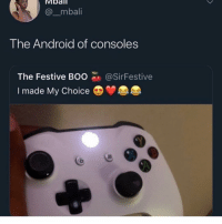 Android, Boo, and Facts: Mball  @mbali  The Android of consoles  The Festive BOO@SirFestive  I made My Choice Facts 😂 @thehoodtube