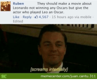 Hold back the tears #Leo... www.memecenter.com/fun/2538383/that-would-be-very-unfortunate-for-leonardo  Want more? Follow us on twitter at http://twitter.com/MemeCenter: MC  Ruben  They should make a movie about  Leonardo not winning any Oscars but give the  actor who played Leo an Oscar.  Like Reply 4,567 15 hours ago via mobile  Edited  [screams intemallyj  memecenter.com/juan.cantu.311 Hold back the tears #Leo... www.memecenter.com/fun/2538383/that-would-be-very-unfortunate-for-leonardo  Want more? Follow us on twitter at http://twitter.com/MemeCenter