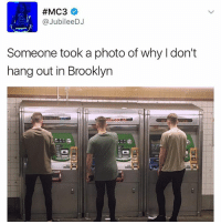 Memes, Brooklyn, and Moma:  #MC3  @Jubilee DJ  Someone took a photo of why l don't  hang out in Brooklyn Put this in the MOMA
