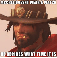 It's High Noon!: MCCREE DOESNT WEAR AWATCH  HE DECIDES WHAT TIME IT IS  on imgur It's High Noon!