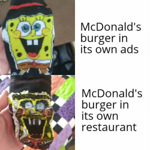 McDonalds, Restaurant, and Reality: McDonald's  burger in  its own ads  McDonald's  burger in  its own  restaurant When expectation meets reality