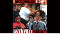 McDonalds, Memes, and Soda: MCDONALDS FIGHTO  Order He  IG: @JamesJeffersonJ  OVER FREE SODA!? McDonalds staff FIGHTING OVER FREE SODA?! Watch the whole video on my Youtube! Link in my Bio 🐸☕️