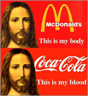51 Funny Photos That Are Just Awesome: McDonald's  This is my body  Ga  This is my blood 51 Funny Photos That Are Just Awesome