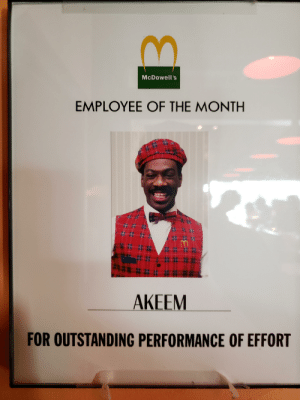 Employee of the Month, For, and Outstanding: McDowell's  EMPLOYEE OF THE MONTH  AKEEM  FOR OUTSTANDING PERFORMANCE OF EFFORT