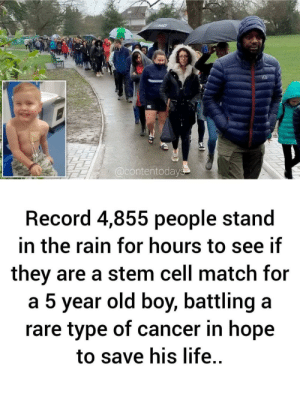 There's still good in this world, Mr. Frodo: MD  @contentodays  Record 4,855 people stand  in the rain for hours to see if  they are a stem cell match for  a 5 year old boy, battling a  rare type of cancer in hope  to save his life. There's still good in this world, Mr. Frodo