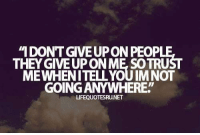 "👍✔: MDONTGIVEUPON PEOP  THEY GIVE UP ONME SOTRU  MEWHENITELIYOUlMNOT  GOING ANYWHERE""  LIFEQUOTESRUNETT 👍✔"