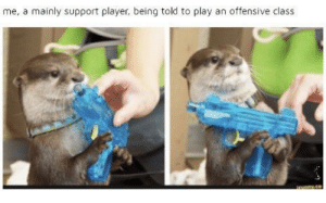 Player, Class, and Play: me, a mainly support player, being told to play an offensive class This ain't gonna go well
