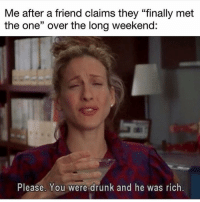 """Who does this? Tag them 🍸 Follow @1foxybitch satc sexandthecity carriebradshaw mrbig sjp sarahjessicaparker: Me after a friend claims they """"finally met  the one"""" over the long weekend:  Please. You were drunk and he was rich Who does this? Tag them 🍸 Follow @1foxybitch satc sexandthecity carriebradshaw mrbig sjp sarahjessicaparker"""