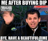 American Dad, Dad, and Memes: ME AFTER BUYING DIP  @CHRISDIRS1  MUDJUG  portable spittoons  BYE, HAVE ABEAUTIFULTIME 😂 American Dad