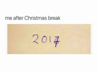 I wrote 2014 on a paper the other day...: me after Christmas break I wrote 2014 on a paper the other day...