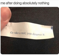 Funny, Lazy, and Lmao: me after doing absolutely nothing  Go take a rest:; you deserve it. Tag a lazy friend lmao