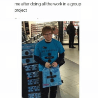 best SONG: me after doing all the work in a group  project  Ed Sheera  d Sheeran best SONG
