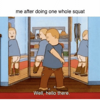 Memes, 🤖, and Triathlon: me after doing one whole squat  Well, hello there That one squat has me feeling like I could run a triathlon....JK, but I bet I could watch one 🤣😅😂