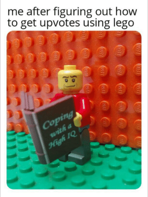 Let's see if it works by SecretSynth MORE MEMES: me after figuring out how  to get upvotes using lego  Coping  with a  High IQ  (D931  0931  U931  1931  1911  0931  0931  093  0931  10931  fraa  ocath Let's see if it works by SecretSynth MORE MEMES