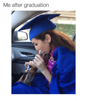 #marijuanamemes: Me after graduation #marijuanamemes