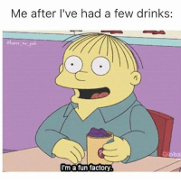 Hello wine Wednesday 🍷 rp @humor_me_pink goodgirlwithbadthoughts 💅🏻: Me after I've had a few drinks  oba  I'm a fun factory Hello wine Wednesday 🍷 rp @humor_me_pink goodgirlwithbadthoughts 💅🏻