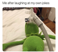 Jokes, Humans of Tumblr, and Own: Me after laughing at my own jokes