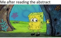 Memes, 🤖, and Reading: Me after reading the abstract