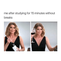 Memes, Never, and 🤖: me after studying for 15 minutes without  breaks I have never related so something more than this looool 😂👏🏼 greysanatomy