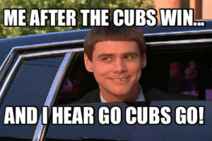 Cubs Astros Funny Memes | www.picturesso.com: ME AFTER THE CUBS WIN..  ANDI HEAR GO CUBS GO! Cubs Astros Funny Memes | www.picturesso.com