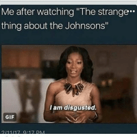 """Memes, 🤖, and I Am Disgusted: Me after watching """"The strange.  thing about the Johnsons""""  I am disgusted.  GIF  7 a 17 DM dindins thestrangethingsaboutthejohnsons"""
