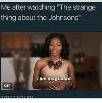 """Memes, 🤖, and I Am Disgusted: Me after watching """"The strange  thing about the Johnsons""""  I am disgusted.  GIF"""