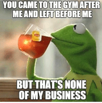 Feel free to comment 🏋 ===== Visit my profile url for a totally free report on getting bigger biceps! ===== Follow 👉 @gym_meme 👈🏾: ME  AND LEFT  BEFOREME  BUT THATS NONE  OF MY BUSINESS Feel free to comment 🏋 ===== Visit my profile url for a totally free report on getting bigger biceps! ===== Follow 👉 @gym_meme 👈🏾