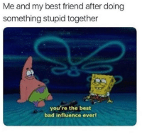 <p>*We're all in this together* </p><p><b><i>You need your requ ired daily intake of memes! Follow <a>@nochillmemes</a>​ for help now!</i></b><br/></p>: Me and my best friend after doing  something stupid together  you're the best  bad influence ever! <p>*We're all in this together* </p><p><b><i>You need your requ ired daily intake of memes! Follow <a>@nochillmemes</a>​ for help now!</i></b><br/></p>
