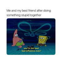 Tag themmmmm: Me and my best friend after doing  something stupid together  you're the best  bad influence ever! Tag themmmmm