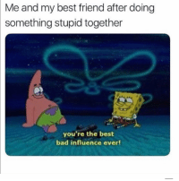 Tag your bff: Me and my best friend after doing  something stupid together  you're the best  bad influence ever! Tag your bff
