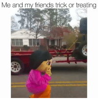 Friends, Funny, and Halloween: Me and my friends trick or treating Halloween finna be lit this year
