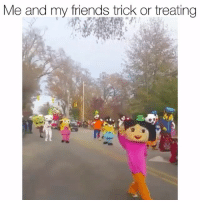 Friends, Memes, and Squad: Me and my friends trick or treating Me and the squad 🤣🤣