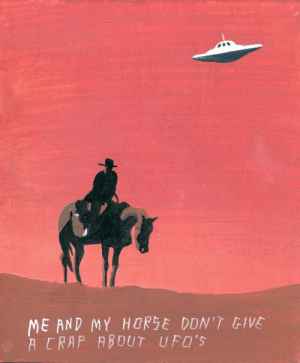 dyingforbadmusic:  javier mayoral  : ME AND MY HORSE DDN'T GIVE  A CRAP ABOUT UFO'S dyingforbadmusic:  javier mayoral