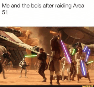 Me and the bois after raiding Area 51 – popular memes on the site iFunny.co #starwars #movies #unclekorg #area51 #thebois #therevolution #revolution #alternatefeatures #me #bois #raiding #area #swc #starwars #pic: Me and the bois after raiding Area  51  ifunny.co Me and the bois after raiding Area 51 – popular memes on the site iFunny.co #starwars #movies #unclekorg #area51 #thebois #therevolution #revolution #alternatefeatures #me #bois #raiding #area #swc #starwars #pic