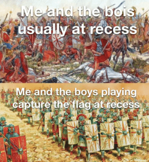 We need unity to win: Me and the bois  usually at recess  Me and the boys playing  capture the flag at recess We need unity to win