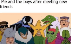 Friends, Boys, and New: Me and the boys after meeting new  friends  wywh Making friends.