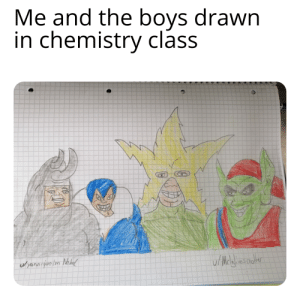 me_irl: Me and the boys drawn  in chemistry class  S  ulthalwes thare  yann qve Im Nebl me_irl