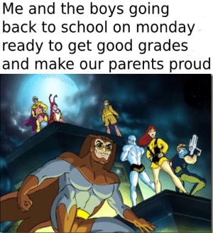Let's go, boys!: Me and the boys going  back to school on monday  ready to get good grades  and make our parents proud  Altrigger Let's go, boys!
