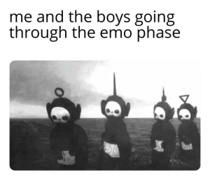 *pumped up kicks starts playing*: me and the boys going  through the emo phase *pumped up kicks starts playing*