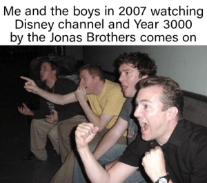 Music video: Me and the boys in 2007 watching  Disney channel and Year 3000  by the Jonas Brothers comes on Music video