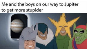 Jupiter, Irl, and Me IRL: Me and the boys on our way to Jupiter  to get more stupider  w de me irl