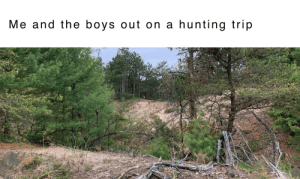 Hunting, Dank Memes, and Boys: Me and the boys out on a hunting trip Waldo got nothing on me and the boys