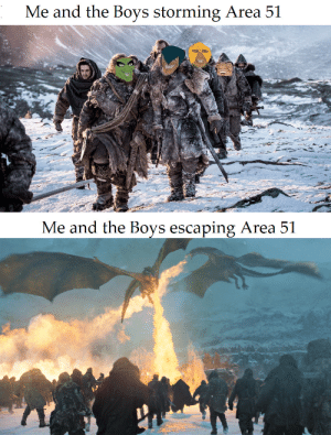 darthlampman:  The Westeros Avengers did it first: Me and the Boys storming Area 51  Me and the Boys escaping Area 51 darthlampman:  The Westeros Avengers did it first