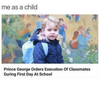Prince, School, and Prince George: me as a child  Prince George Orders Execution Of Classmates  During First Day At School
