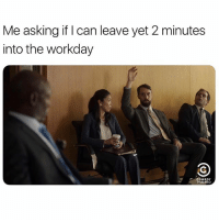 I'm already mentally clocked-out. Catch a new episode of @Corporate tonight at 10-9c on @ComedyCentral sp: Me asking if I can leave yet 2 minutes  into the workday  COMEDY I'm already mentally clocked-out. Catch a new episode of @Corporate tonight at 10-9c on @ComedyCentral sp