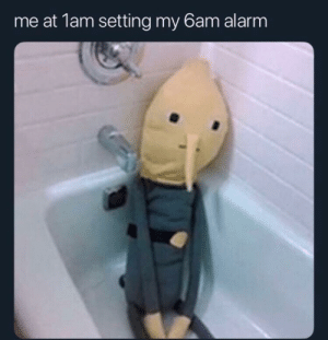 Dank, Memes, and Target: me at 1am setting my 6am alarm me irl by bisous_chaton MORE MEMES